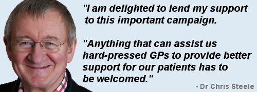 "Dr Chris Steele support's Headway's GP information. His photo is on the left, with the quote on the right: ""I am delighted to lend my support to this important campaign. Anything that can assist us hard-pressed GPs to provide better support to our patients has to be welcomed."""