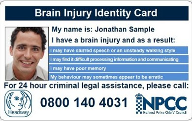 A sample Headway Brain Injury Identity Card contains the text 'I have a brain injury and as a result' and lists some of the common effects of a brain injury. It also contains a picture of the applicant and details of our criminal legal assistance helpline, 0800 140 4031