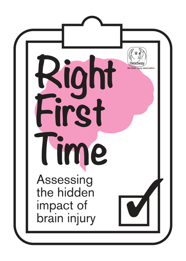 Right First Time: Assessing the hidden impact of brain injury