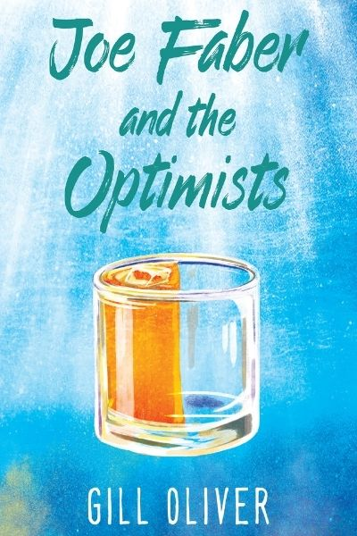 Joe Faber and the Optimists by Gill Oliver